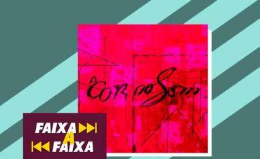'Album Rosa', a excelência instrumental d'A Cor do Som