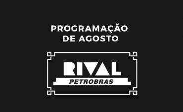 Homenagens e Grandes Shows em Agosto no Teatro Rival Petrobras