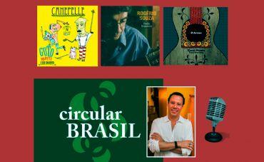 O Circular Brasil dessa semana traz estilos bem diferentes de artistas de três regiões do Brasil