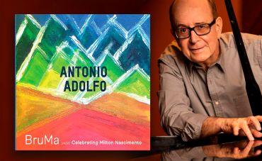 Antonio Adolfo toca Milton Nascimento em 'BruMa'