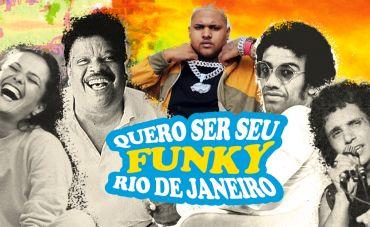 Quero ser seu funky, Rio de Janeiro