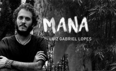 """Luiz Gabriel Lopes, em """"Mana"""", abre o compasso sobre a diversidade"""