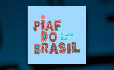 Cantor e compositor francês Nicola Són lança 'Piaf do Brasil'