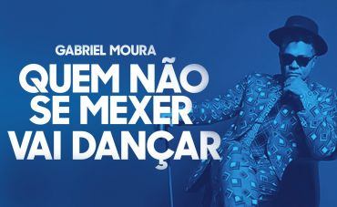 """""""Quem não se mexer vai dançar"""", prega Gabriel Moura"""