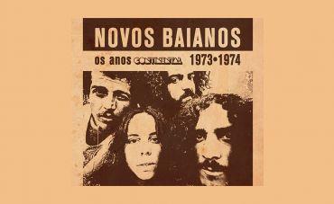"Ouça ""Novos Baianos – Os Anos Continental 1973-1974"", novo projeto físico da Warner Music Brasil"