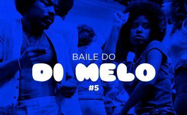 Baile do Di Melo #5 no Mundo Pensante