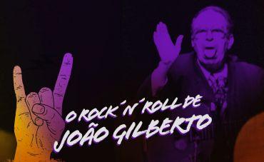 O rock´n´roll de João Gilberto