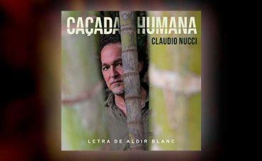 Claudio Nucci lança 'Caçada Humana', single em parceria com Aldir Blanc