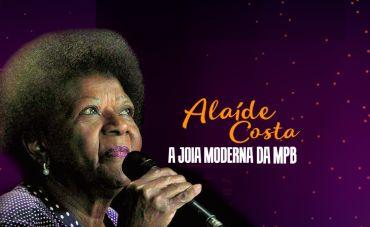 Alaíde Costa, a joia moderna da MPB