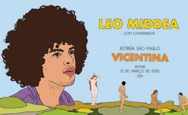 Leo Middea apresenta Vicentina com participação de Castello Branco no Bona
