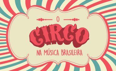 Hoje tem marmelada? O circo na música brasileira!