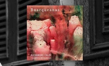 Alexandre Caldi lança álbum com temas de Chico Buarque