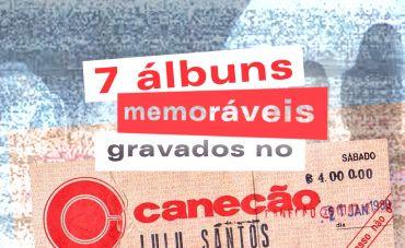 7 álbuns memoráveis gravados ao vivo no Canecão
