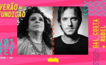 Gal Costa e Rubel apresentam show no Verão da Fundição