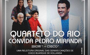 Quarteto do Rio convida Pedro Miranda no show '+ CHICO'