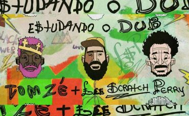 """Digital Dubs reúne Tom Zé, Lee """"Scratch"""" Perry e promove bailes de verão"""