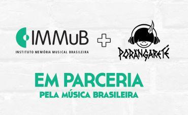 Porangareté e IMMuB: parceria pela música brasileira