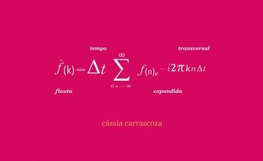 A flauta expandida e vanguardista de Cássia Carrascoza