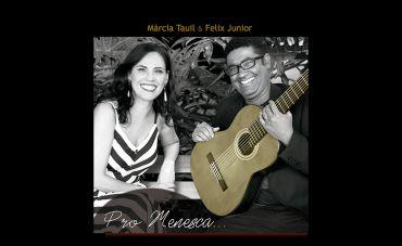 Márcia Tauil e Felix Junior lançam álbum em homenagem a Roberto Menescal