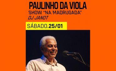 Paulinho da Viola apresenta show 'Na Madrugada' no Circo Voador