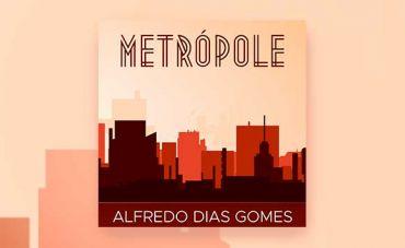 Alfredo Dias Gomes mergulha no improviso jazzístico totalmente autoral em 'Metrópole'
