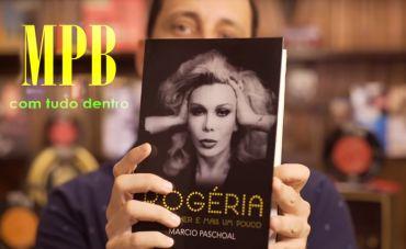 Um Ano Sem Rogéria (Por Rodrigo Faour)