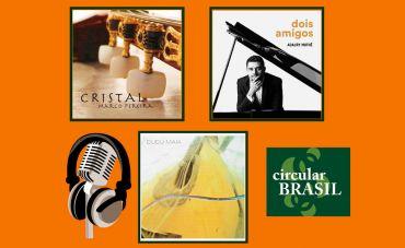 Circular Brasil traz talentos especiais do violão, piano e bandolim