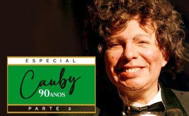 90 anos de Cauby: O renascimento de uma estrela