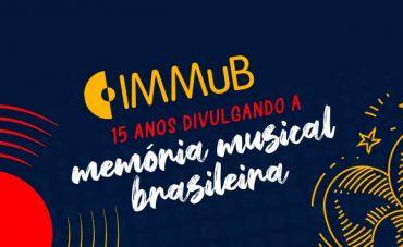 IMMuB: 15 anos divulgando a memória musical brasileira
