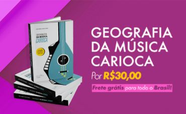 Em segunda edição, livro traça panorama inédito sobre a música carioca