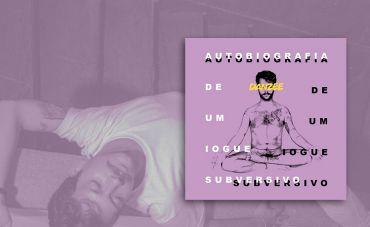 Baiano Danzee lança 'Autobiografia de um Iogue Subversivo'