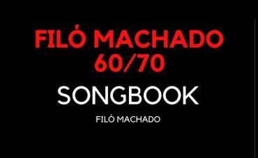 Livro de partituras 'Filó Machado 60/70 Songbook' tem lançamento grátis nas plataformas digitais