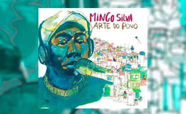 Mingo Silva renova o samba em 'Arte do Povo'