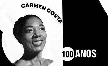 Carmen Costa: o centenário de um patrimônio cultural do Brasil