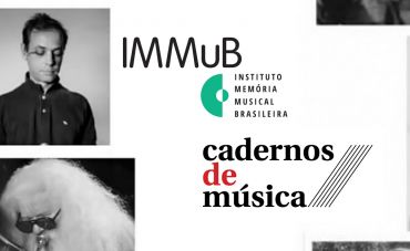 IMMuB e Cadernos de Música firmam parceria pela memória musical brasileira