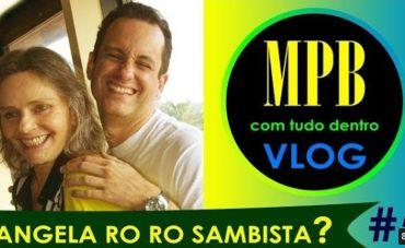 ANGELA RO RO SAMBISTA?   #5 Vlog