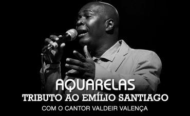 Aquarelas: Um Tributo a Emílio Santiago no Teatro Rival