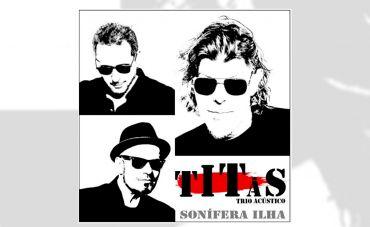"""Titãs estreia 'Sonífera Ilha', primeiro single do novo álbum, 'Trio Acústico"""""""