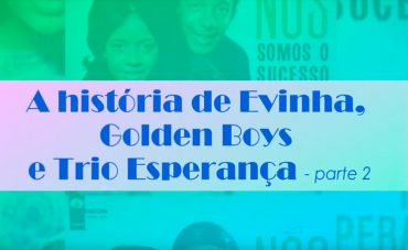A história de Evinha, Golden Boys e Trio Esperança: A Era dos Festivais