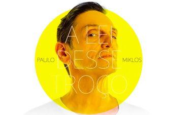 Paulo Miklos lança single de novo disco