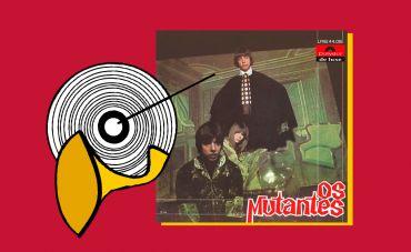 Canal 'Na Ponta do Disco' analisa o álbum de estreia dos Mutantes