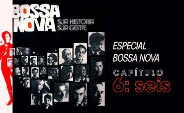 Bossa Nova: Os Compositores, os Intérpretes, os Trios e os Conjuntos