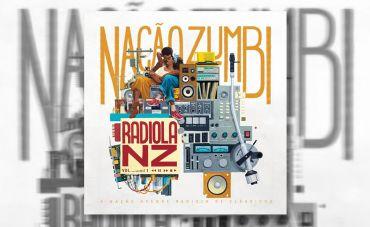 "Nação Zumbi escala sua playlist em ""Radiola NZ vol. 1"""