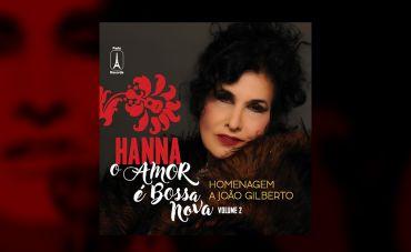 HANNA lança álbum duplo em homenagem a João Gilberto, com autorizações exclusivas
