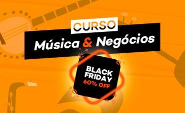 Semana Black Friday no IMMuB: Garanta desconto no curso Música & Negócios