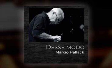 """""""Desse modo"""" traz o piano e as idéias inovadoras de Marcio Hallack"""