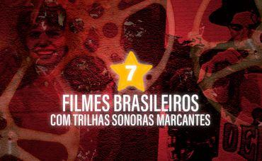 7 filmes brasileiros com trilhas sonoras marcantes