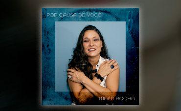 Homenageando Tom Jobim, Malu Rocha divulga single 'Por Causa de Você' via selo Fluve (Som Livre)