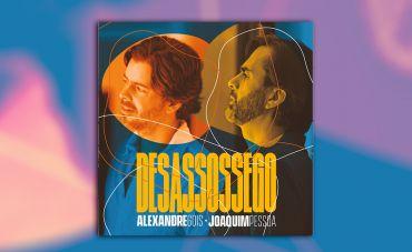 Álbum de Alexandre Gois e Joaquim Pessoa ganha as plataformas digitais