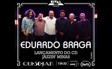 Eduardo Braga lança o álbum 'Jazzin' Minas Vol. 1' no Teatro Rival